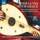 Two Lutes with Grace: Plectrum Lute Duos of the Late 15th Century