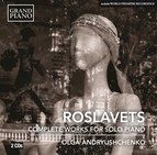 Roslavets: Complete Piano Works