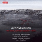 Outi Tarkiainen: The Earth, Spring's Daughter & Saxophone Concerto