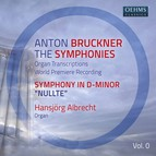 Bruckner: The Symphonies Organ Transcriptions, Vol. 0